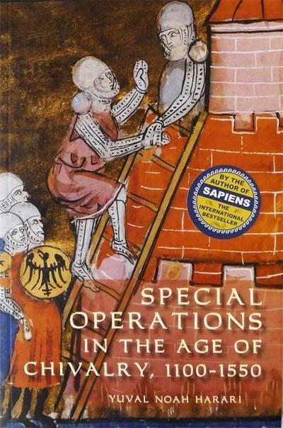 Special Operations in the Age of Chivalry, 100-1550