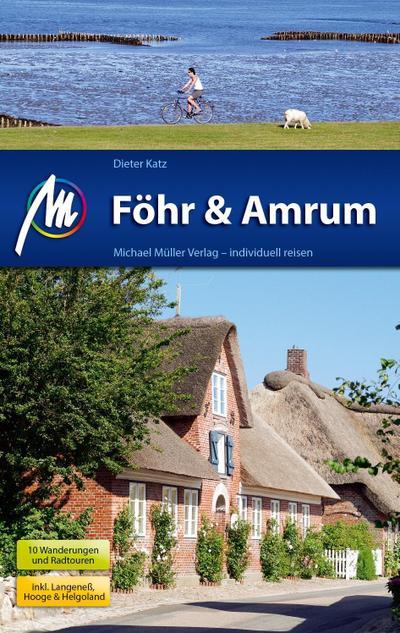 Föhr & Amrum Reiseführer Michael Müller Verlag; Individuell reisen mit vielen praktischen Tipps.; Deutsch; 131 farb. Fotos