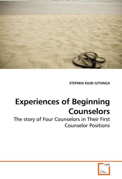 Experiences of Beginning Counselors