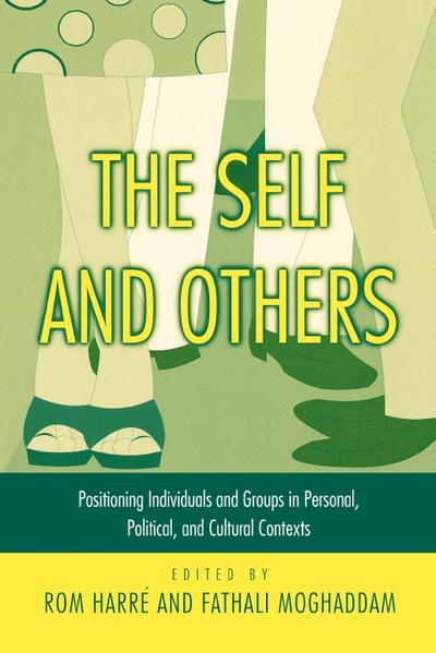 The Self and Others: Positioning Individuals and Groups in Personal, Political, and Cultural Contexts