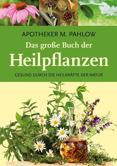 Das große Buch der Heilpflanzen