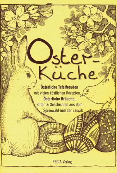 Osterküche: Österliche Tafelfreuden und Bräuche