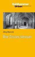 Geschichte der Christlichen Orden: Die Zisterzienser (Urban-Taschenbücher, Band 744)