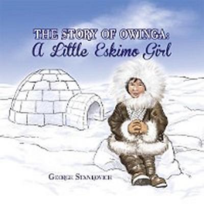 The Story of Owinga: a Little Eskimo Girl