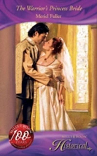 Warrior's Princess Bride (Mills & Boon Historical)