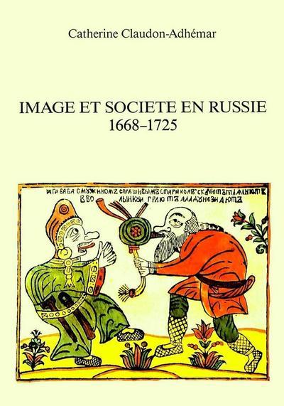 Image et société en Russie- 1668-1725