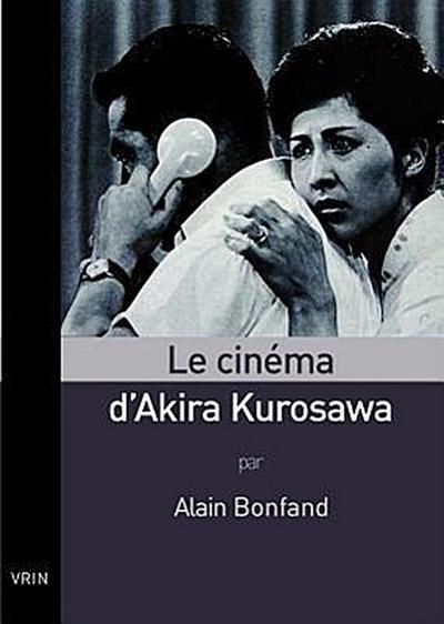 Le Cinema D'Akira Kurosawa