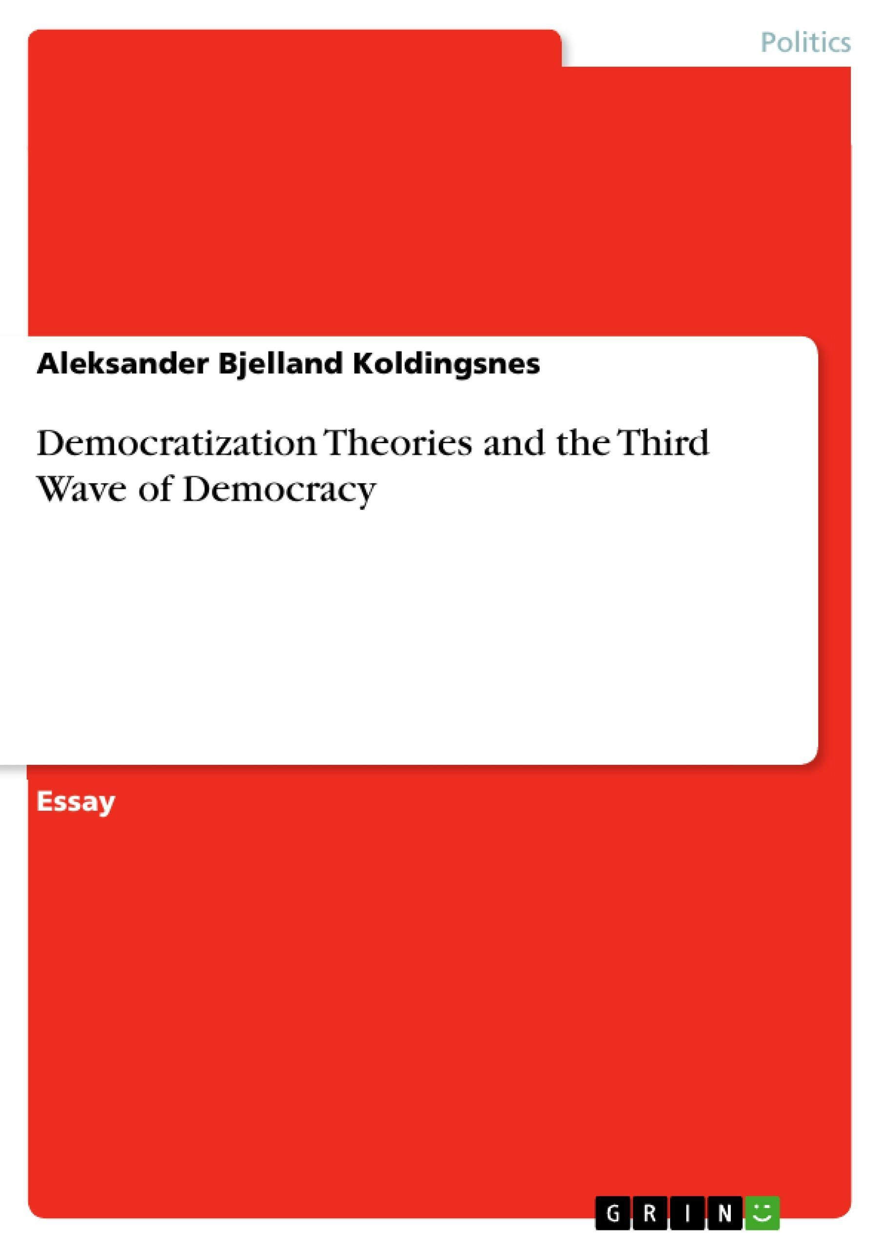 Democratization Theories and the Third Wave of Democracy Aleksander Bjellan ...
