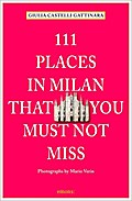 111 Places in Milan that you muss not miss; 1 ...
