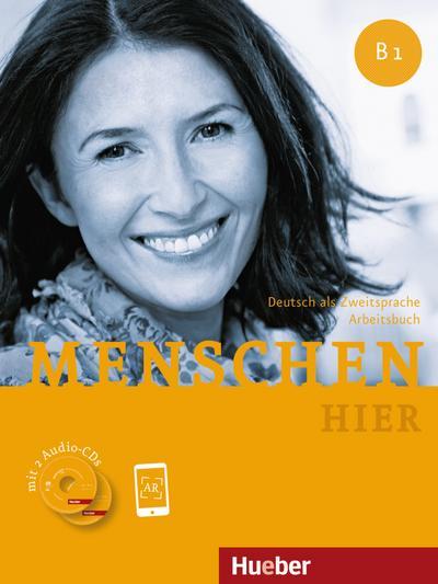 Menschen hier B1: Deutsch als Fremdsprache / Arbeitsbuch mit 2 Audio-CDs