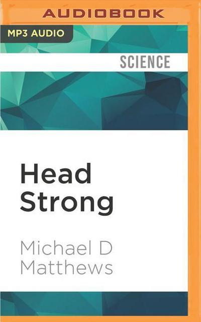 Head Strong: How Psychology Is Revolutionizing War