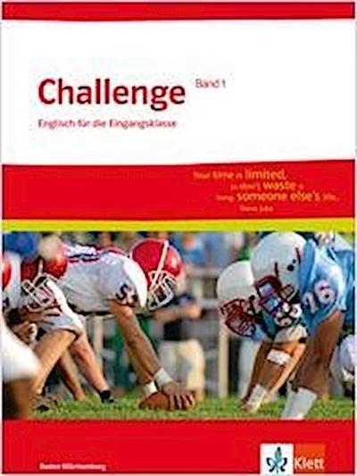Challenge Baden-Württemberg Band 1. Englisch für die Eingangsklasse. Schülerbuch 11. Klasse