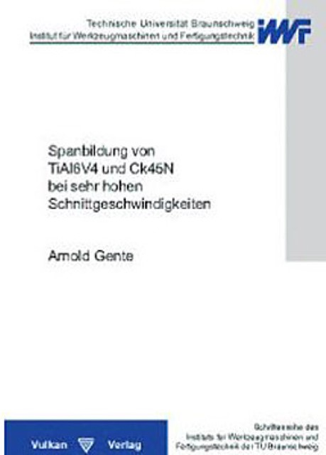 Spanbildung von TiA16V4 und Ck45N bei sehr hohen Schnittgesc ... 9783802786730