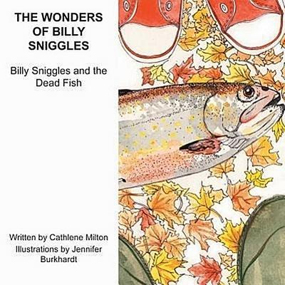 The Wonders of Billy Sniggles: Billy Sniggles and the Dead Fish