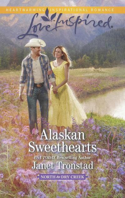 Alaskan Sweethearts (Mills & Boon Love Inspired) (North to Dry Creek, Book 1)