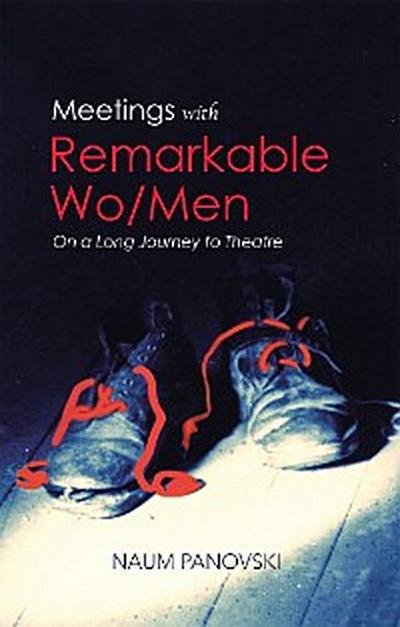 Meetings with Remarkable Wo/Men