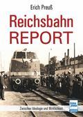 Reichsbahn-Report; Zwischen Ideologie und Wir ...