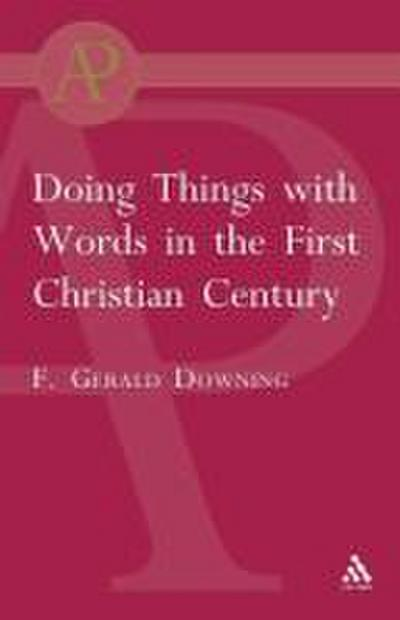 Doing Things with Words in the First Christian Century
