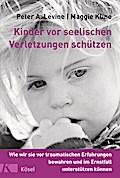 Kinder vor seelischen Verletzungen schützen:  ...