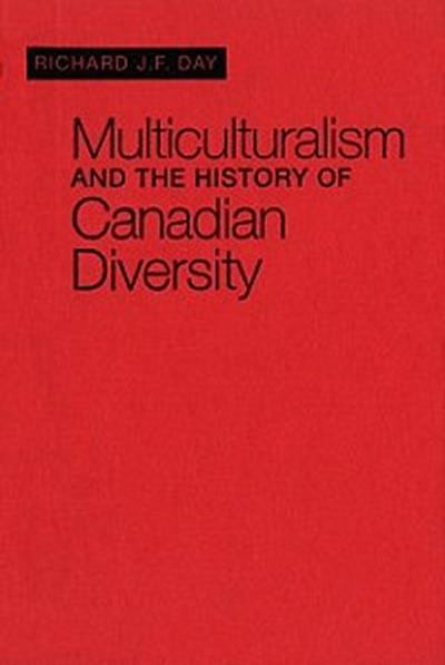 Multiculturalism and the History of Canadian Diversity