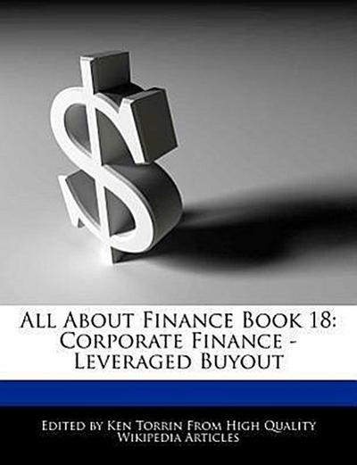 All about Finance Book 18: Corporate Finance - Leveraged Buyout