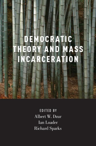 Democratic Theory and Mass Incarceration