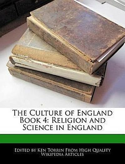 The Culture of England Book 4: Religion and Science in England