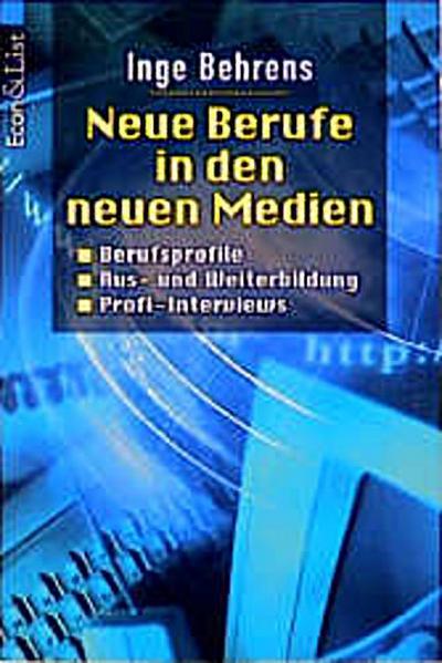Neue Berufe in den neuen Medien - Econ Tb. - Broschiert, Deutsch, Inge Behrens, Berufsprofile, Ausbildung und Weiterbildung, Profi-Interviews, Berufsprofile, Ausbildung und Weiterbildung, Profi-Interviews