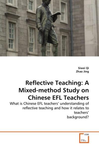 Reflective Teaching: A Mixed-method Study on Chinese EFL Teachers