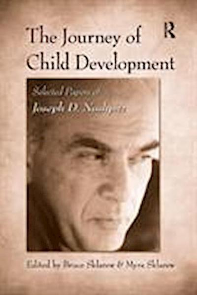 The Journey of Child Development: Selected Papers of Joseph D. Noshpitz
