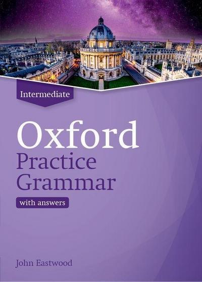 Oxford Practice Grammar Oxford Practice Grammar: Intermediate: with Key