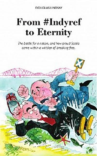 From #Indyref to Eternity