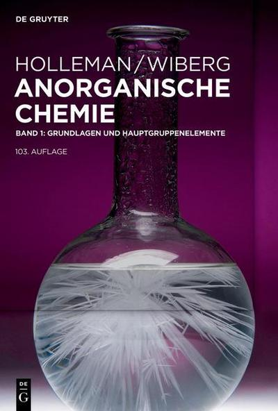 Anorganische Chemie 1 - Grundlagen und Hauptgruppenelemente