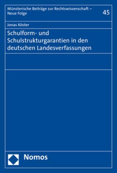 Schulform- und Schulstrukturgarantien in den deutschen Landesverfassungen