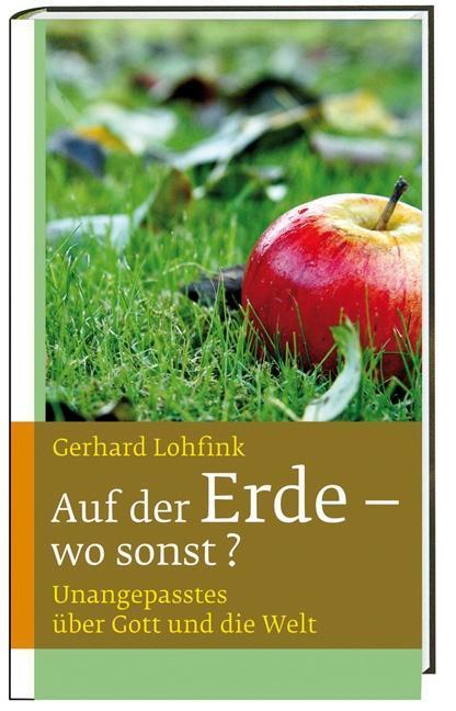 Auf der Erde - wo sonst?, Gerhard Lohfink