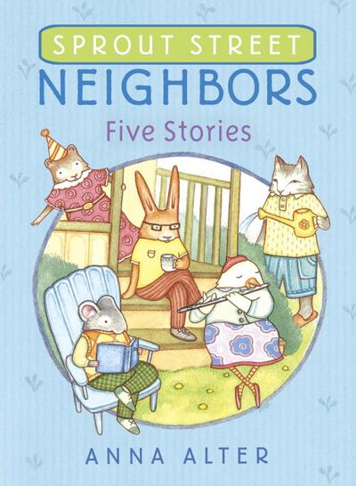 Sprout Street Neighbors: Five Stories