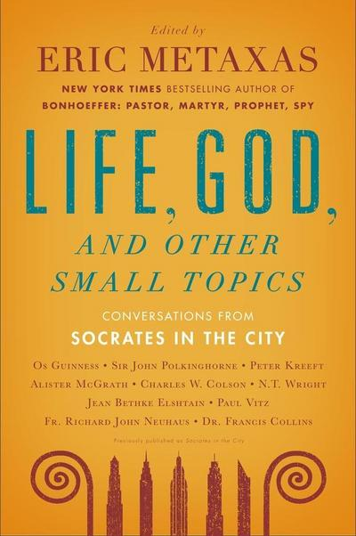 Life, God, and Other Small Topics