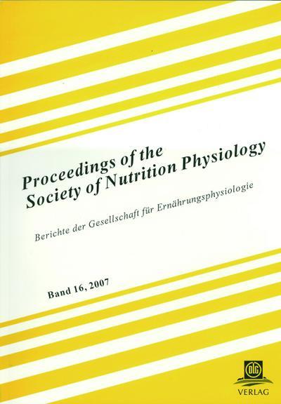 Proceedings of the Society of Nutrition Physiology /Berichte der Gesellschaft für Ernährungsphysiologie
