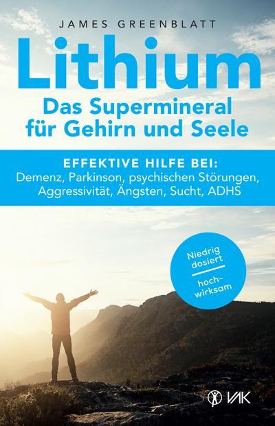 Lithium - Das Supermineral für Gehirn und Seele