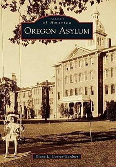 Oregon Asylum