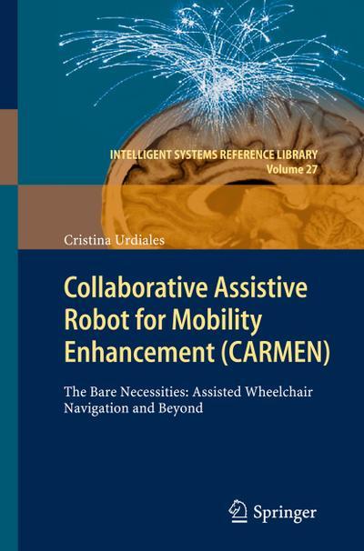 Collaborative Assistive Robot for Mobility Enhancement (CARMEN)
