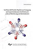 Synthese Artifizieller Peptide zur Erzeugung von Supramolekularen Architekturen und zur Markie-rung von Biomolekülen
