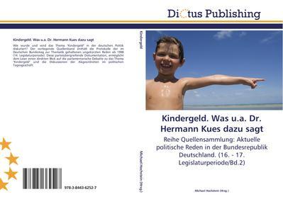 Kindergeld. Was u.a. Dr. Hermann Kues dazu sagt