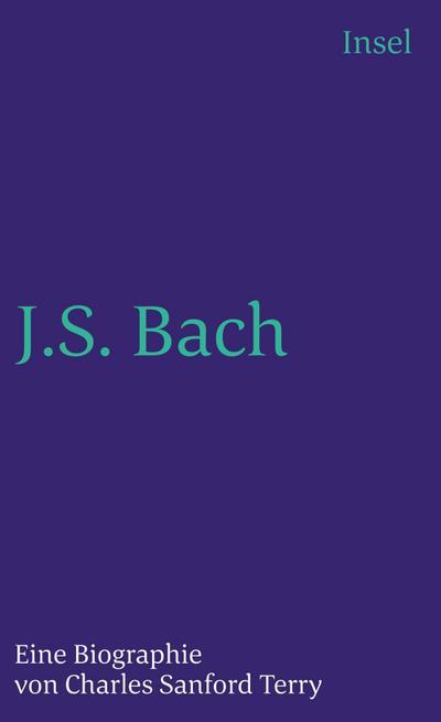 Johann Sebastian Bach: Eine Biographie (insel taschenbuch)