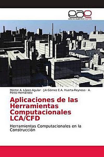 Aplicaciones de las Herramientas Computacionales LCA/CFD