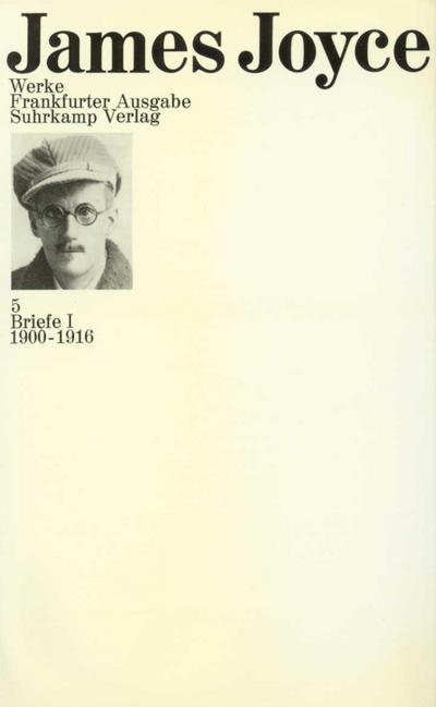 Werke. Frankfurter Ausgabe in sieben Bänden: 5: Briefe I