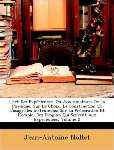 Nollet, J: L'art Des Expériences, Ou Avis Amateurs De La Phy