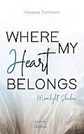 WHERE MY Heart BELONGS - Moonlight Shadow