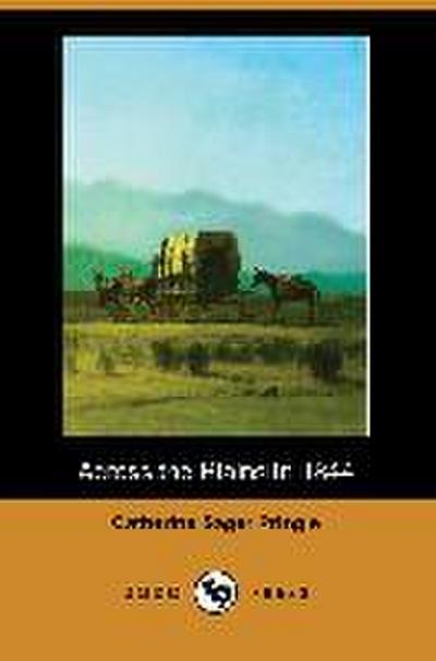 Across the Plains in 1844 (Dodo Press)
