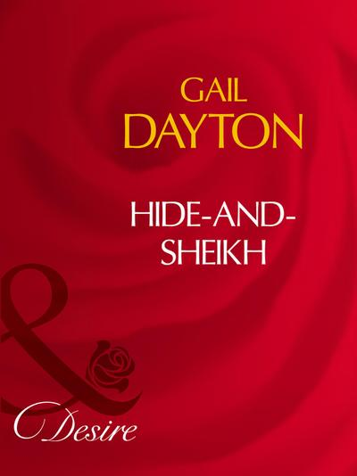 Hide-And-Sheikh (Mills & Boon Desire)